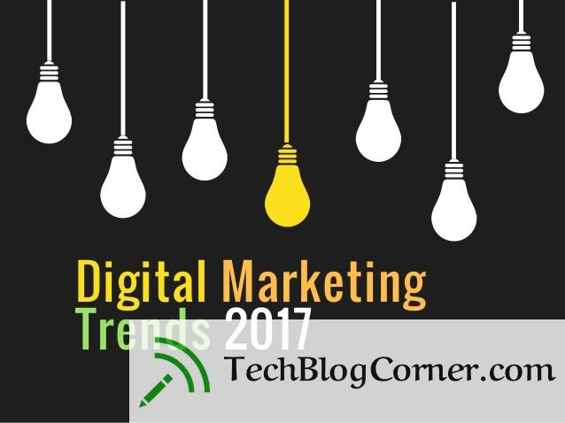 digital-marketing-trends-2017-techblogcorner