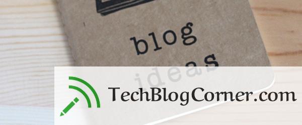 new-topics-for-your-blog-techblogcorner