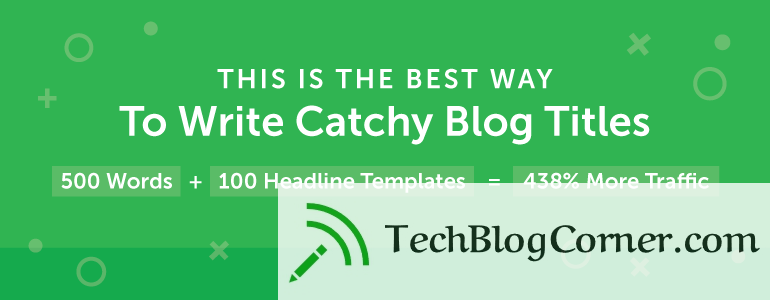 catchy-blog-titles-post-techblogcorner