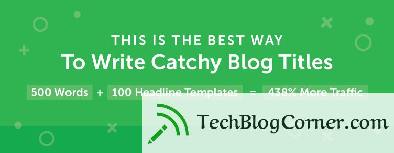 catchy-blog-titles-post-techblogcorner