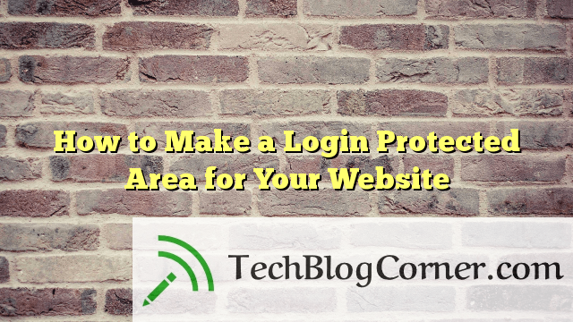 How-to-Make-a-Login-Protected-Area-for-Your-Website-techblogcorner