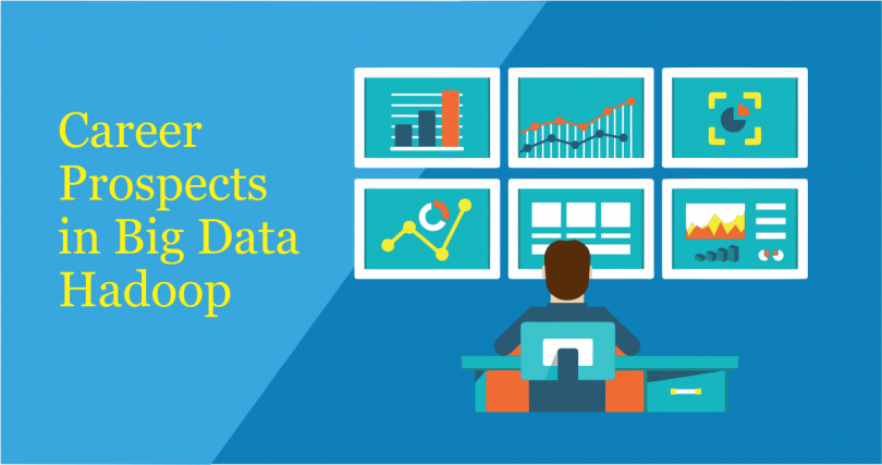 what-are-the-career-prospects-in-big-data-hadoop56b1e135e6a6c