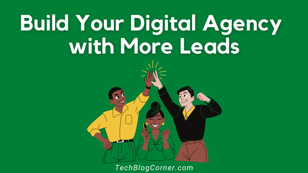 4 Steps of Lead Generation to Build Your Digital Agency 1