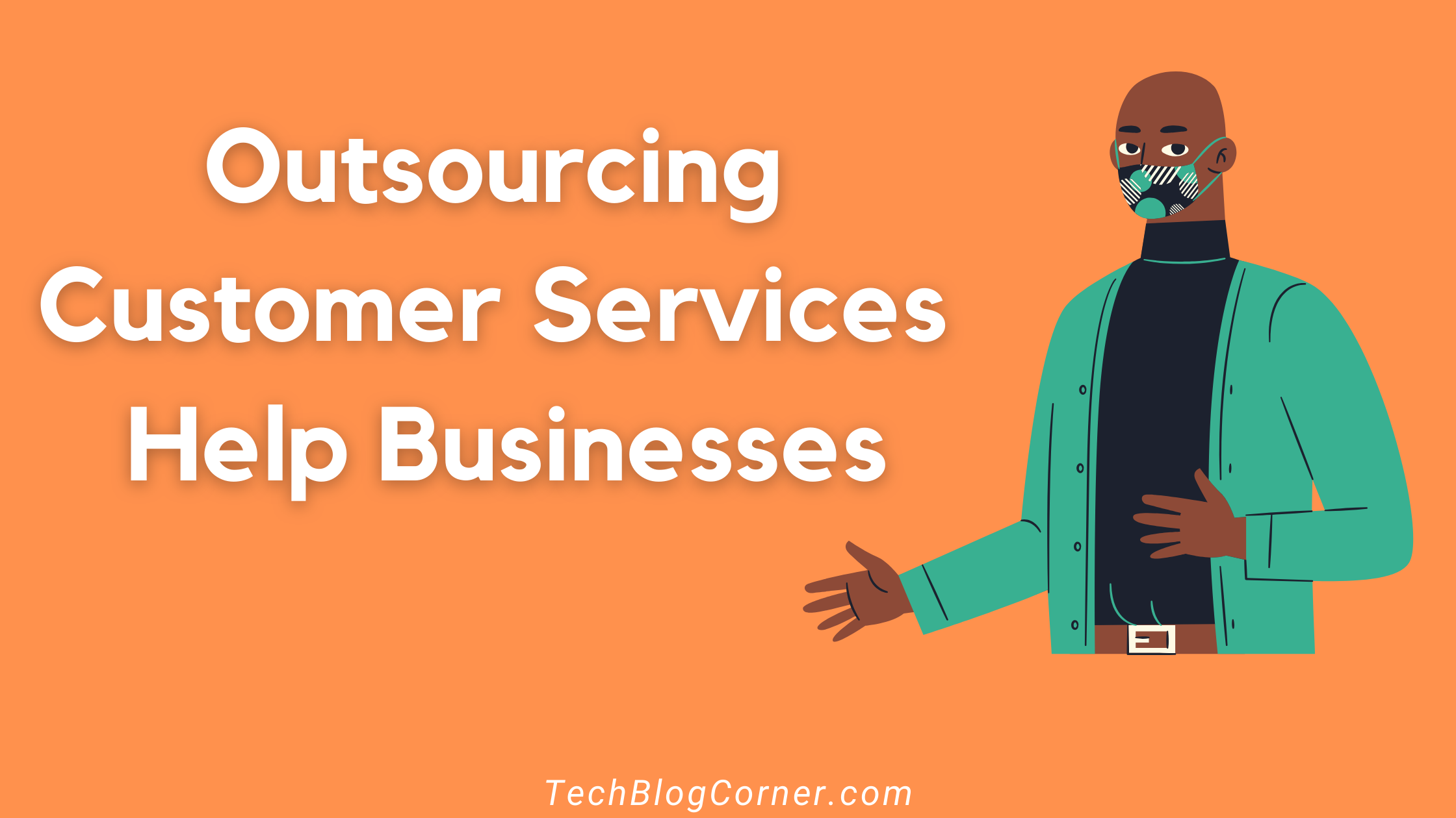How Outsourcing Customer Services Help Surviving The