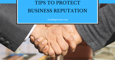 4 Tips To Protect Your Company's Business Reputation