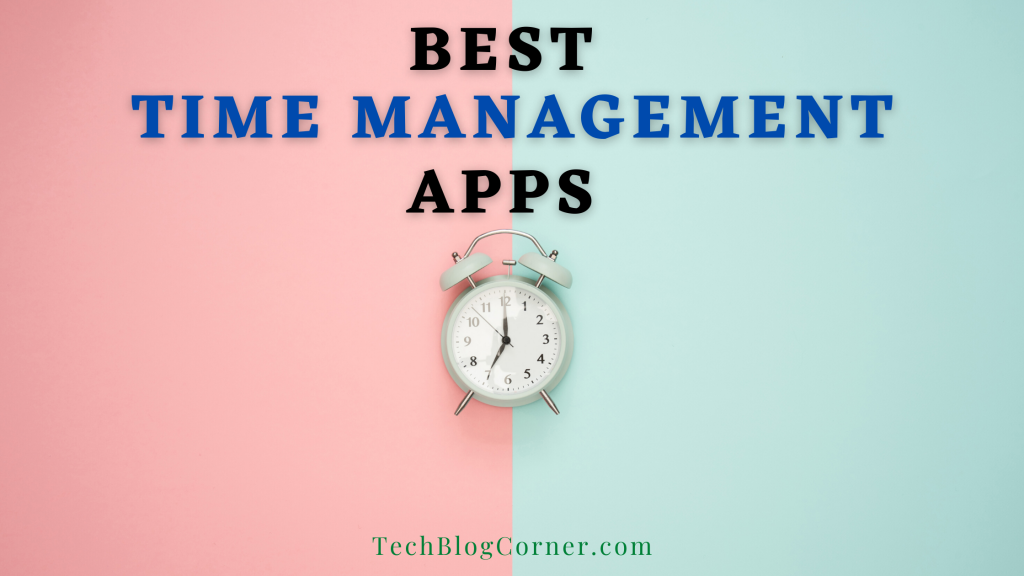 5 Best Time Management Apps to Utilize Your Day Productively 1