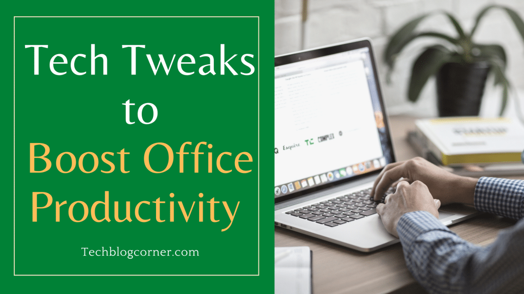 5 Tech Tweaks You Can Do to Boost Office Productivity 1