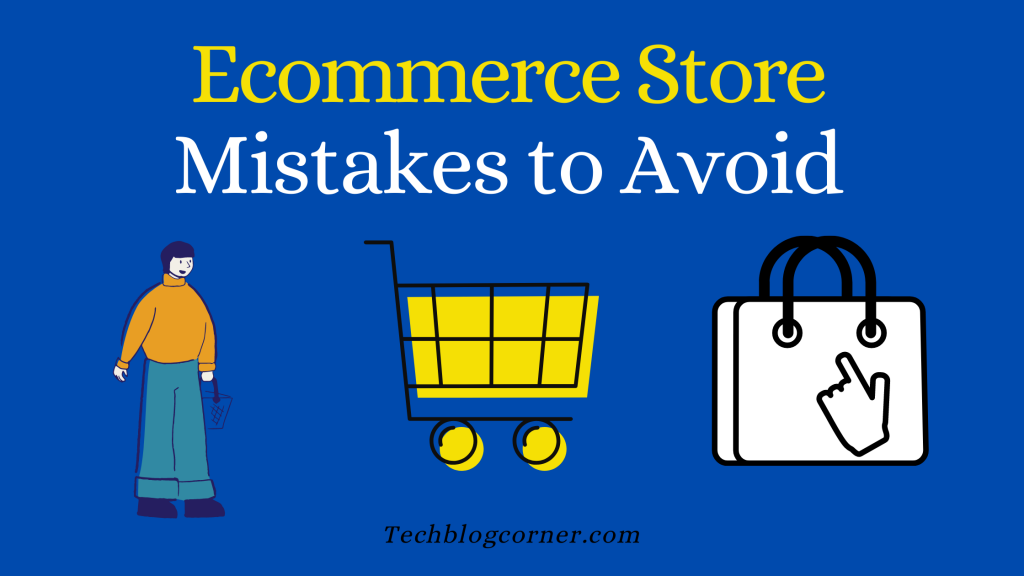 Ecommerce Store Mistakes