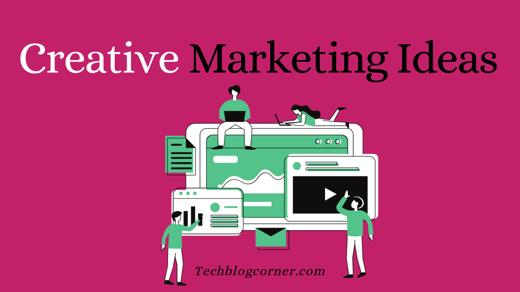 5 Creative Marketing Ideas for Your Business 1