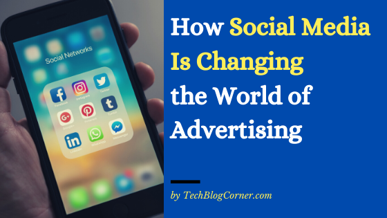 How Social Media Changed the World of Advertising