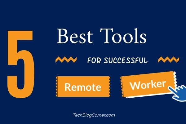 Essential Tools for a Successful Remote Worker