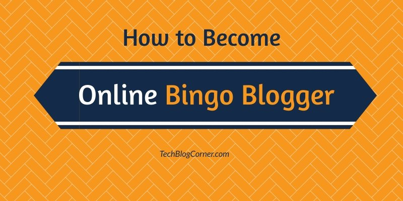 How-to-become-online-bingo-blogger