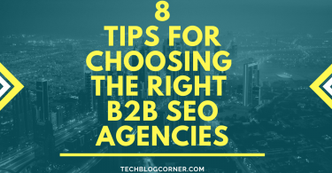 8 Tips For Choosing The Right B2B SEO Agencies