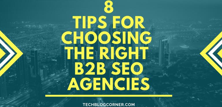 8 Tips For Choosing The Right B2B SEO Agencies