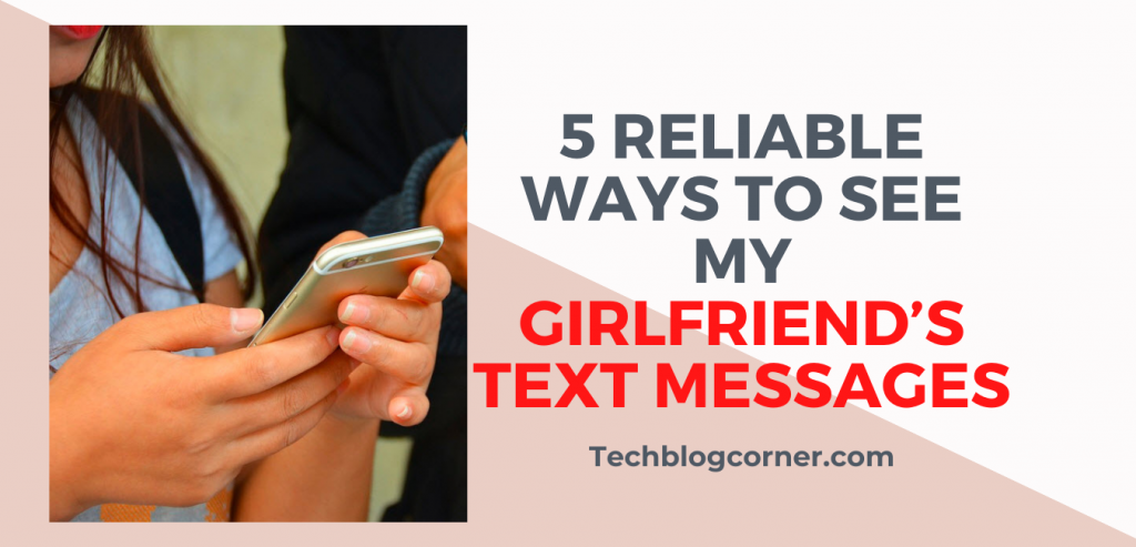 5 Reliable Ways to See My Girlfriend's Text Messages