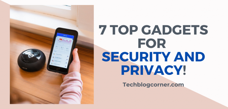 7 top gadgets for security nd privacy