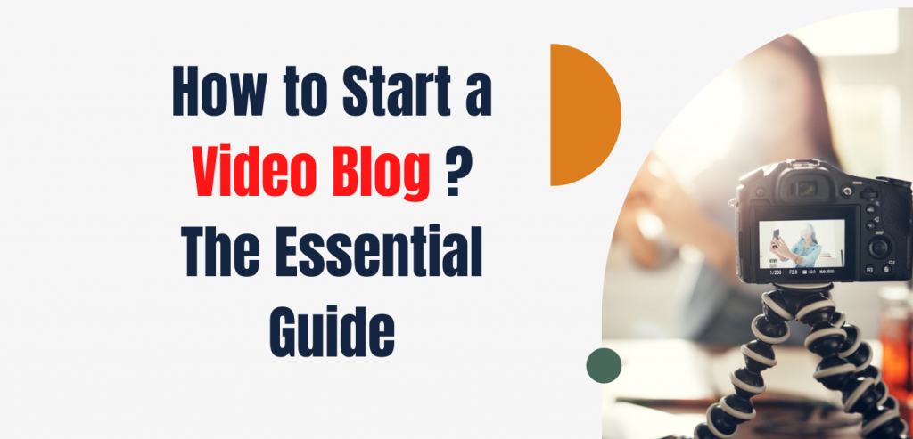 HOW TO START A video blog