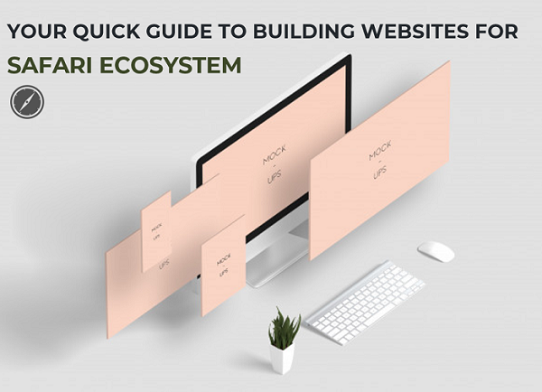 How to Build Websites For Safari Ecosystem [Quick Guide]