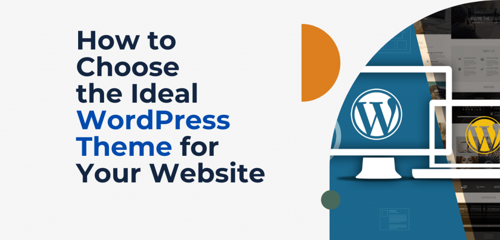How to Choose the Ideal WordPress Theme for Your Website