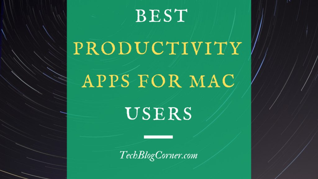 4 Best Productivity Apps for Mac Users 1
