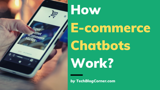 How-e-commerce-chatbot-works