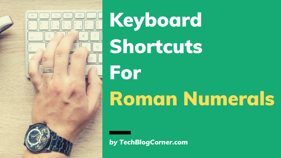 Keyboard Shortcuts For Roman Numerals