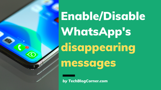 WhatsApp launched disappearing messages earlier this month, and it is now available for everyone.