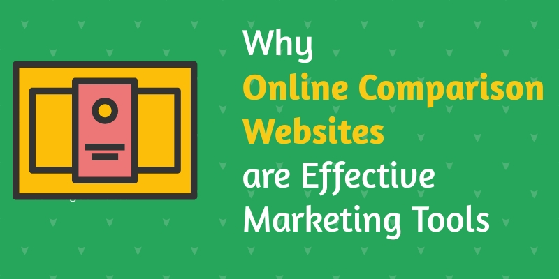 Why Online Comparison Websites are Effective Marketing Tools