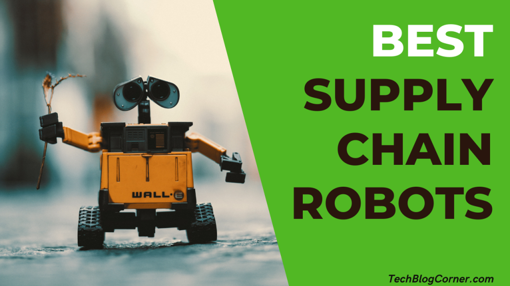 5 Best Supply Chain (Logistics) Robots For Your business 1