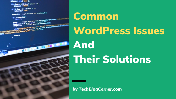 4 Most Common WordPress Issues and Their Solutions 1