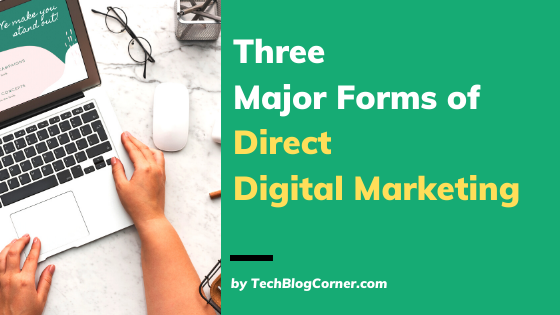 What Are the Three Major Forms of Direct Digital Marketing?