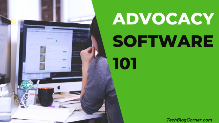 Here is everything you need to know about the advocacy software.