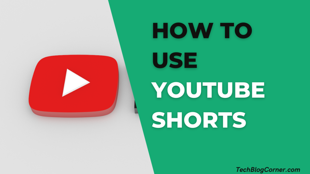 How To Use YouTube Shorts To Increase Views And Subscribers