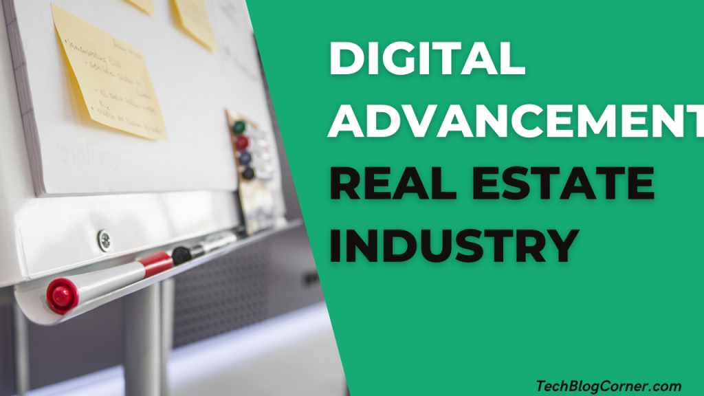 4 Digital Advancements in the Real Estate Industry