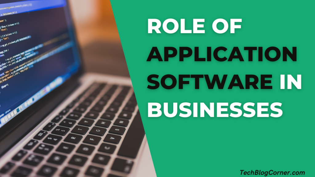 What Is the Role Of Application Software in Businesses? 1