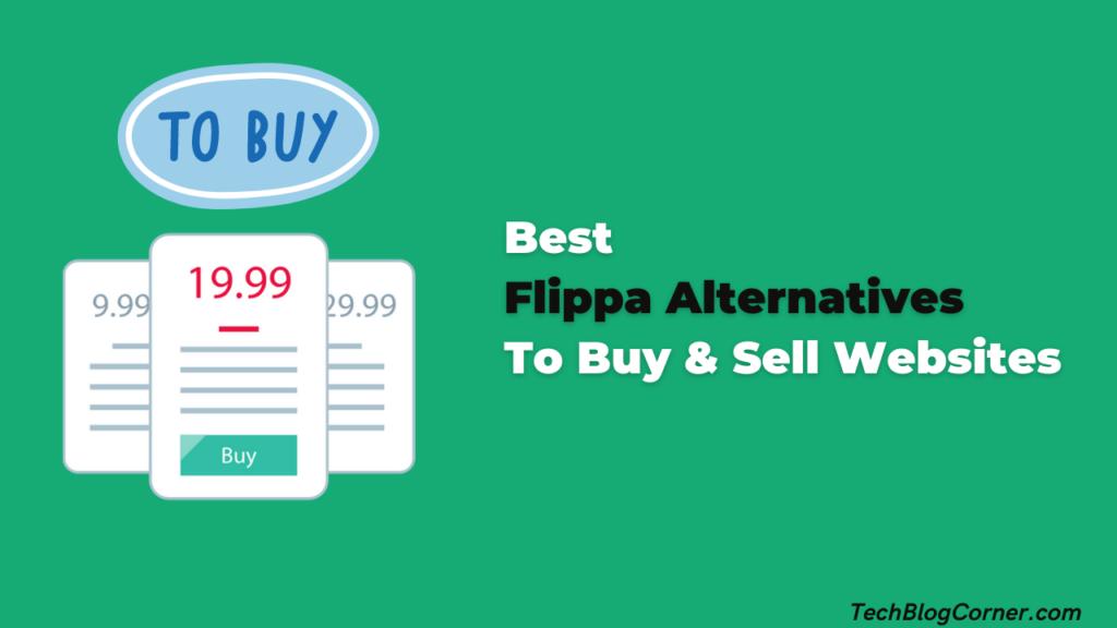 Best Flippa Alternatives To Buy & Sell Websites