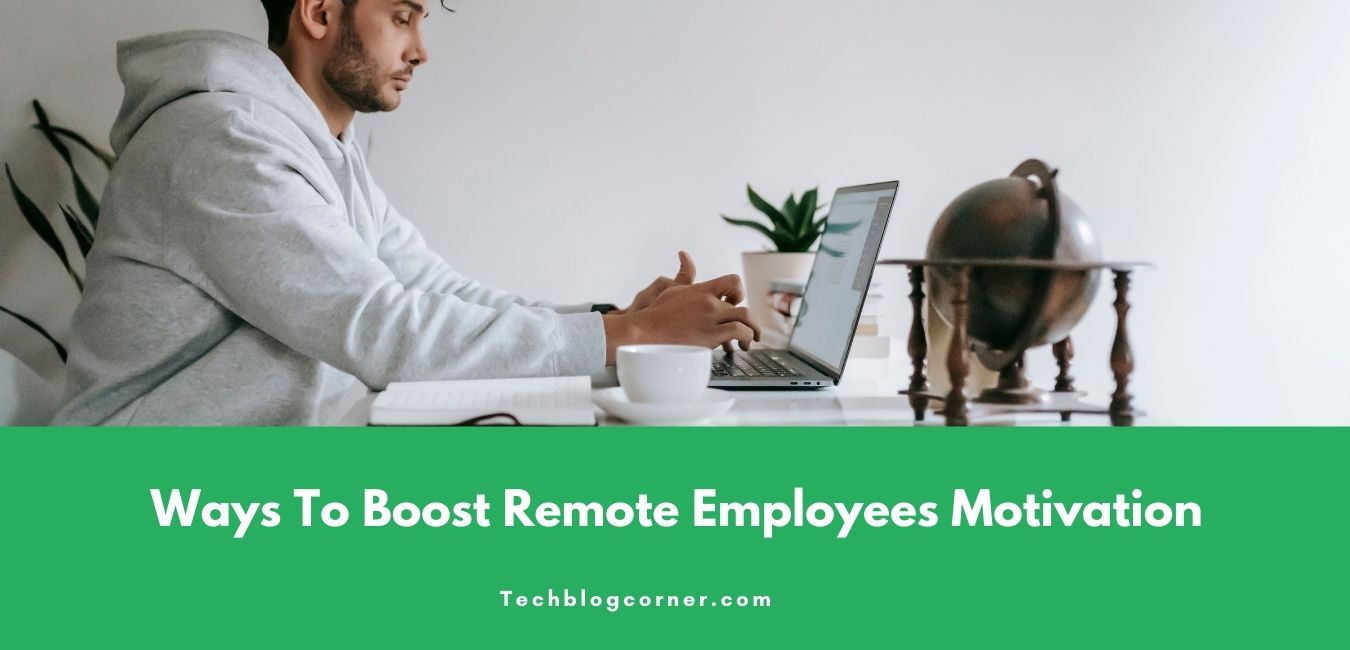 Best-Ways-To-Boost-Remote-Employees-Motivation