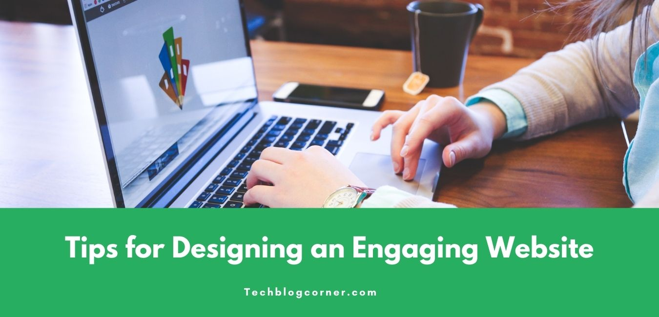Tips for Designing an Engaging Website
